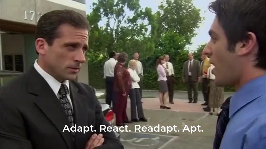 Adapt. React. Readapt. Apt.